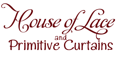 House of Lace and Primitive Curtains